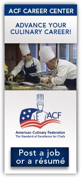 Advance your culinary career! Post a job or a resume