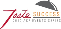Taste Success: 2010 ACF Events Series