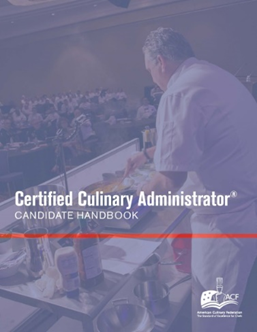 Certified Culinary Administrator® Candidate Handbook