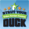 Strut Your Duck Video Recipe Contest
