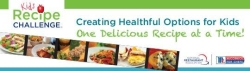Kids Recipe Challenge:  creating healthful options for kids one delicious recipe at a time!
